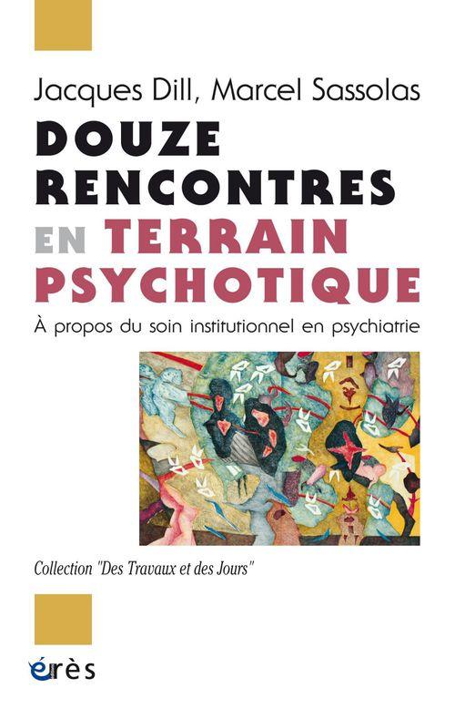 Marcel SASSOLAS Douze rencontres en terrain psychotique