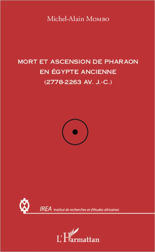 Mort et ascension de pharaon en Egypte ancienne (2778-2263 av. J.C.)