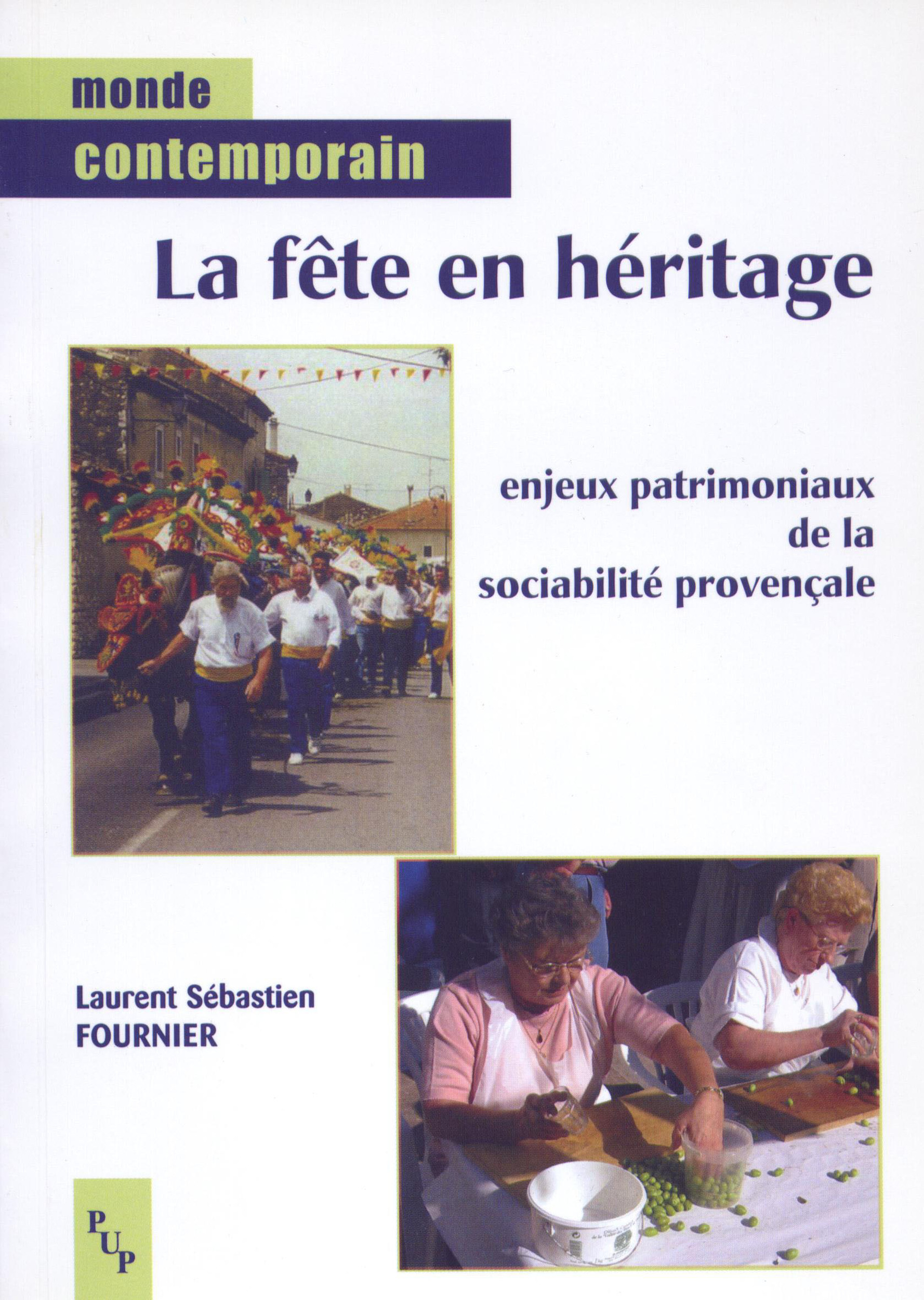 Fournier Laurent Seb Fete En Heritage (La) Enjeux Patrimoniaux De La Sociabilite Provencal E