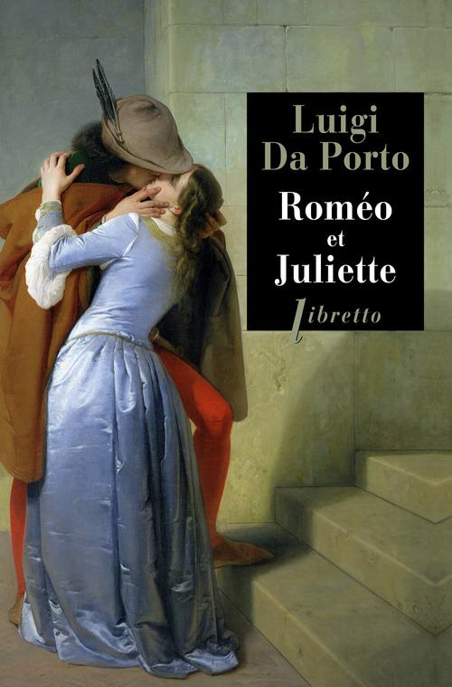 Luigi Da Porto Roméo et Juliette