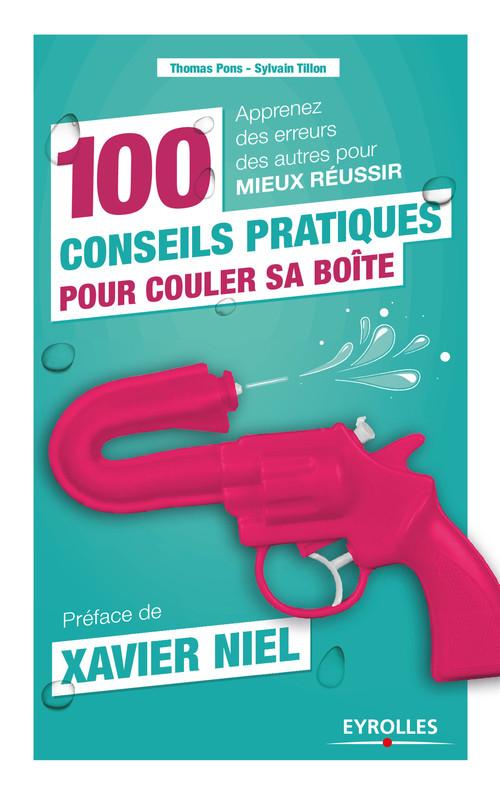 Sylvain Tillon 100 conseils pratiques pour couler sa boîte