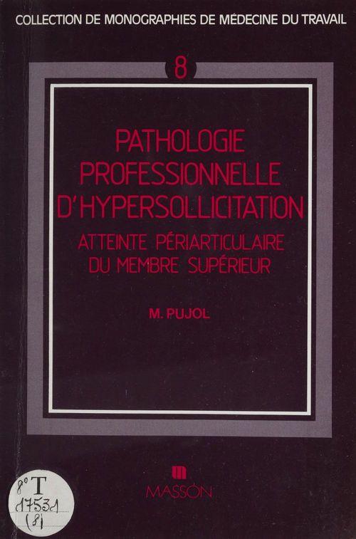 Michel Pujol Pathologie périarticulaire par hypersollicitation professionnelle