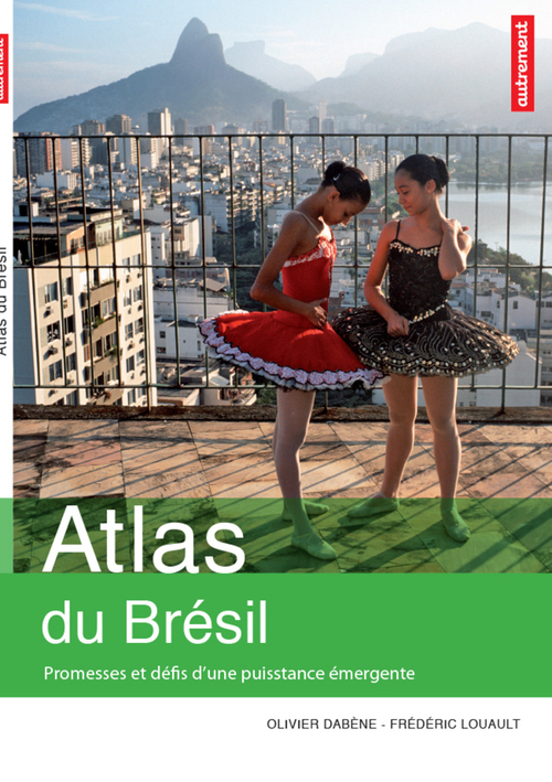 Olivier Dabène Atlas du Brésil : Promesses et défis d'une puissance émergente
