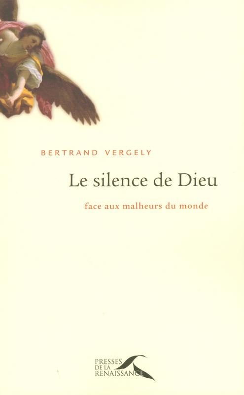 Bertrand VERGELY Le silence de Dieu