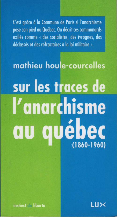 Mathieu Houle-Courcelles Sur les traces de l'anarchisme au Québec
