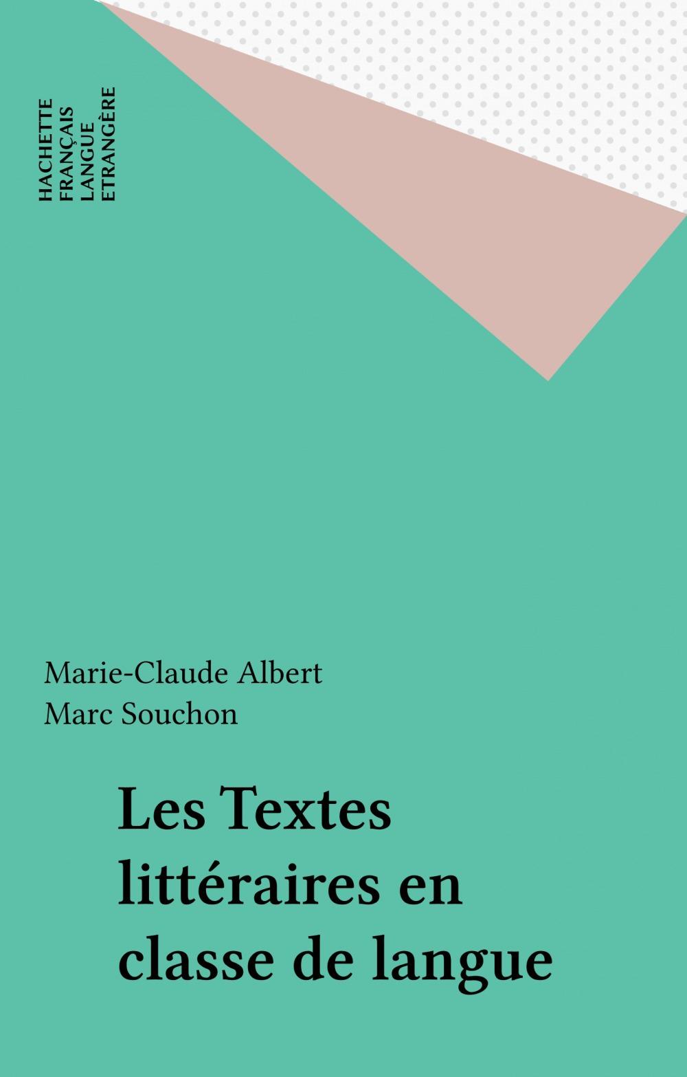 Marie-Claude Albert Les Textes littéraires en classe de langue
