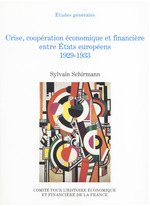 Crise, coop�ration �conomique et financi�re entre �tats europ�ens, 1929-1933
