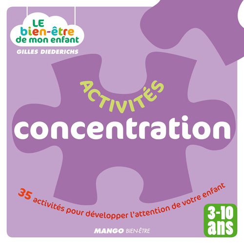 Gilles Diederichs Le bien-être de mon enfant - Activités concentration