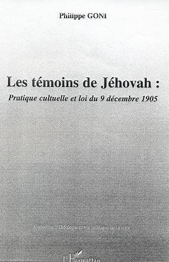 Philippe Goni Les temoins de jehovah : pratique culturelle et loi du 9 decembre 1905