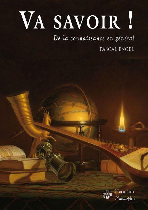 Pascal Engel Va savoir ; thèmes contemporains en philosophie de la connaissance