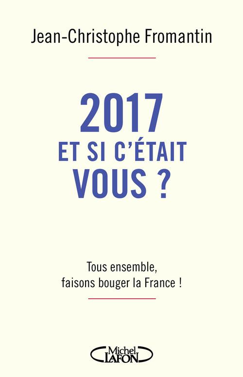 Jean-christophe Fromantin 2017, et si c'était vous ?