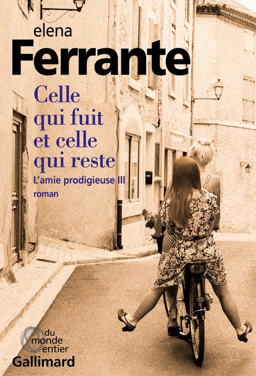 Elena Ferrante L'amie prodigieuse (Tome 3) - Celle qui fuit et celle qui reste