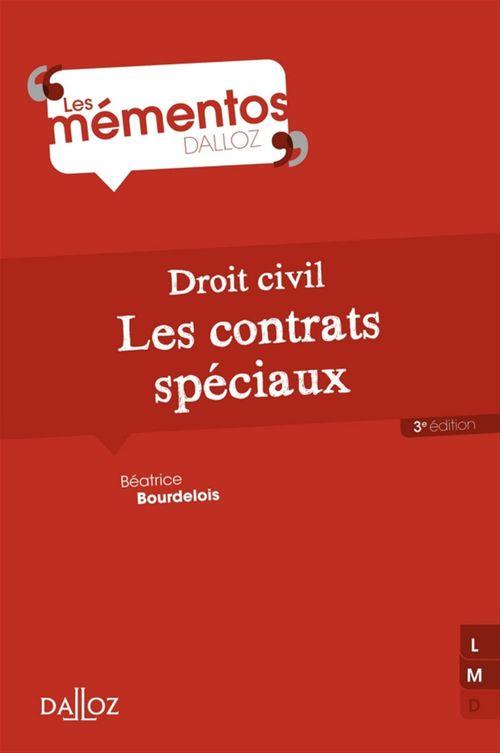 Béatrice Bourdelois Droit civil. Les contrats spéciaux - 3e éd.