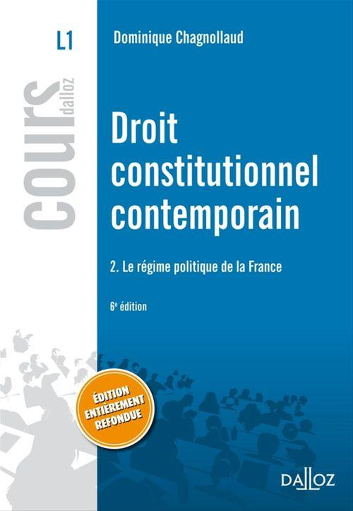 Dominique Chagnollaud Droit constitutionnel contemporain t.2 ; le régime politique de la France (6e édition)