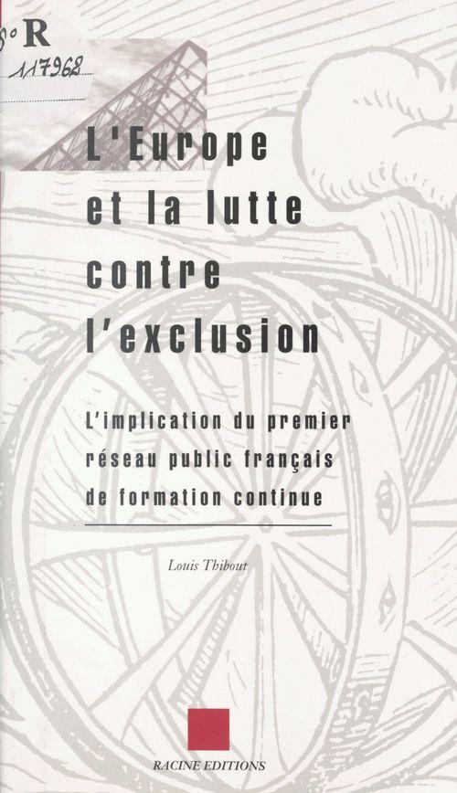 L'Europe et la lutte contre l'exclusion : l'implication du premier réseau public français de formation continue