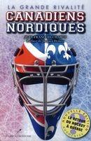 Jean-Francois Chabot La grande rivalité Canadiens-Nordiques