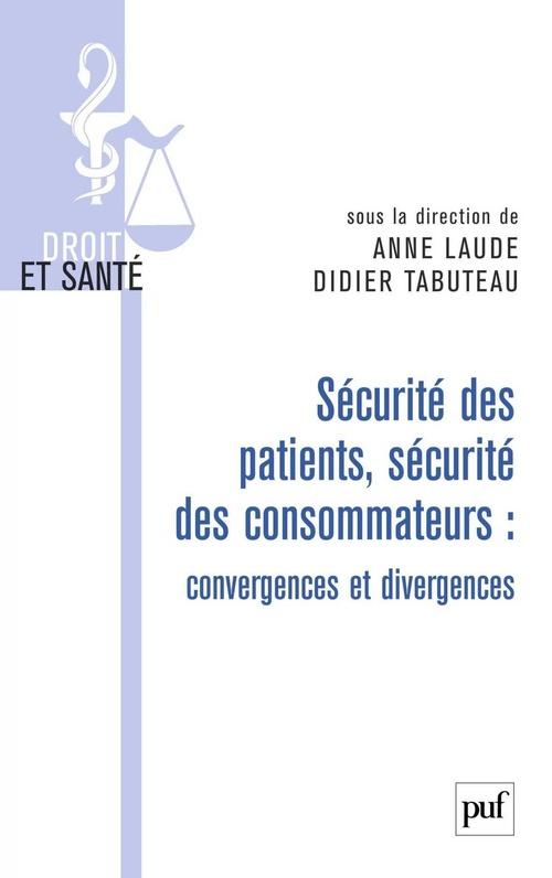 Didier Tabuteau Sécurité des patients, sécurité des consommateurs : convergences et divergences
