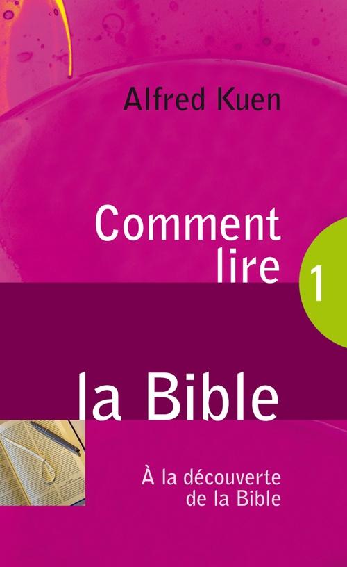 Alfred Kuen Comment lire la Bible ?