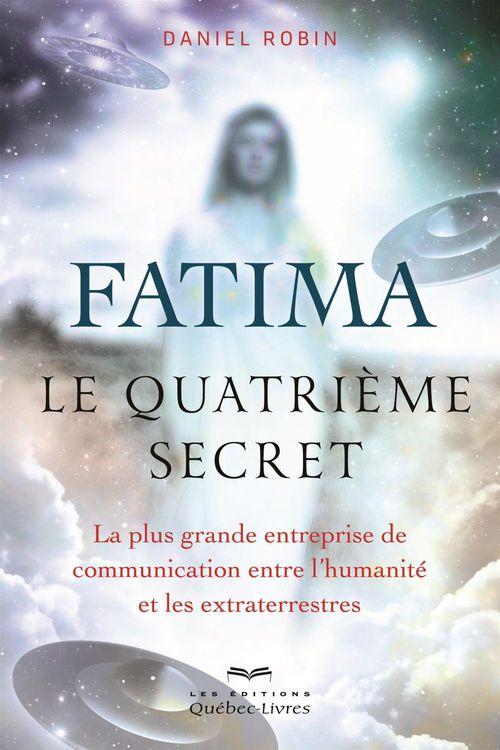 Daniel Robin Fatima, le quatrième secret