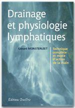 Gerard Monsterleet Drainage et physiologie lymphatiques ; technique complète et mode d'action de la main