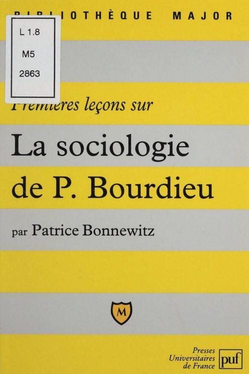 Patrice Bonnewitz Premières leçons sur la sociologie de Bourdieu