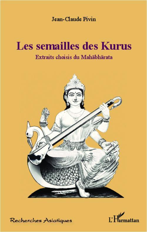 Jean-Claude Pivin Mahabharata - Les semailles des Kurus