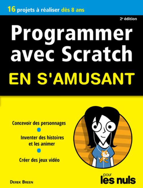 Derek BREEN Programmer avec Scratch pour les Nuls en s'amusant mégapoche