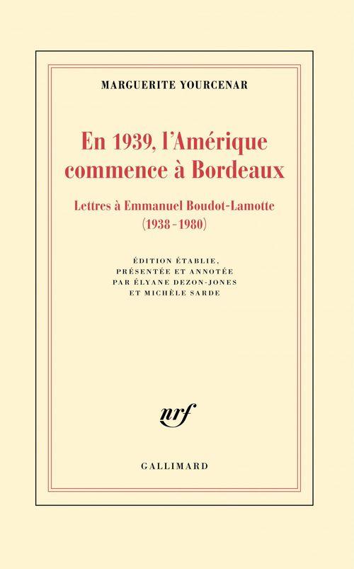 En 1939, l'Amérique commence à Bordeaux ; lettres à Emmanuel Boudot-Lamotte (1938-1980)