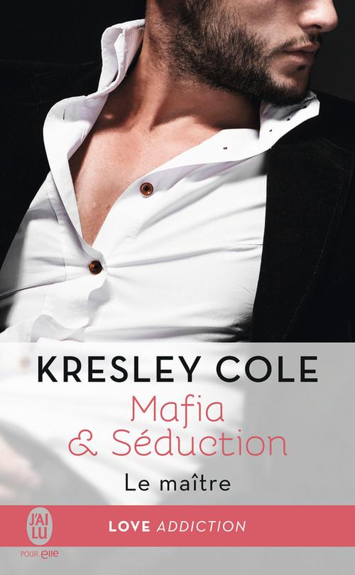 Kresley Cole Mafia & Séduction (Tome 2) - Le maître