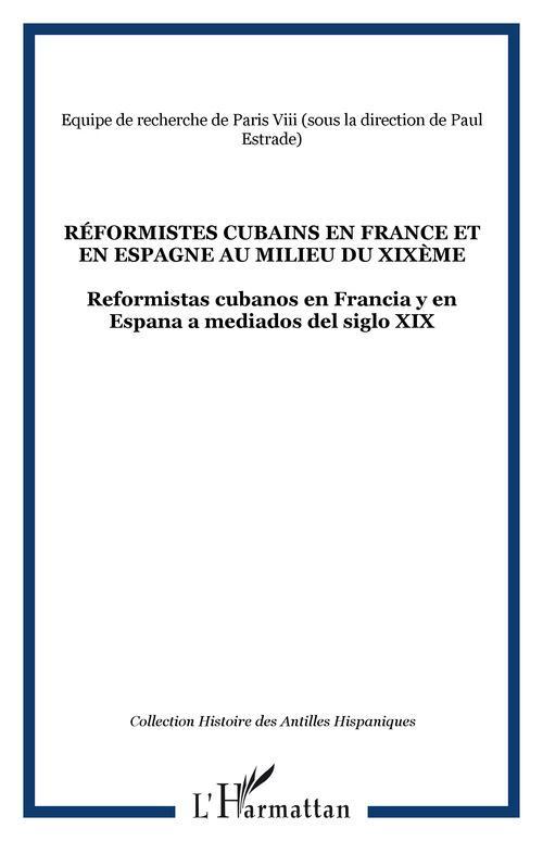 Revue Histoire Des Antilles Hispaniques Réformistes cubains en France et en Espagne au milieu du XIXème