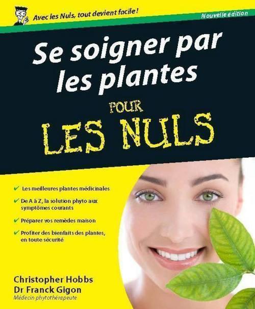 Franck GIGON Se soigner par les plantes Pour les Nuls