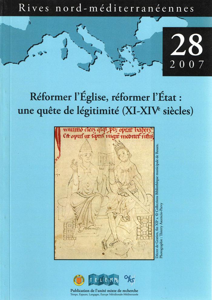 28 | 2007 - Réformer l'Église, réformer l'État : une quête de légitimité (XIe-XIVe siècle) - Rives