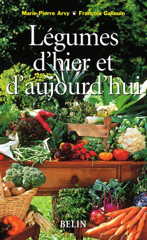 Marie-Pierre Arvy Légumes d'hier et d'aujourd'hui