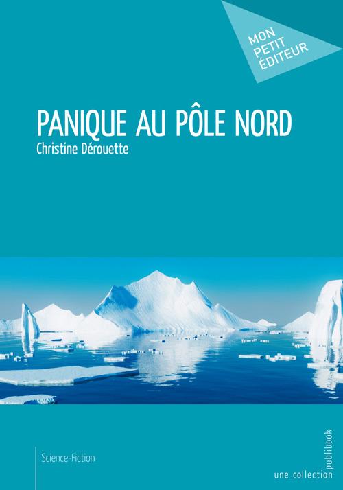 Christine Dérouette Panique au pôle Nord
