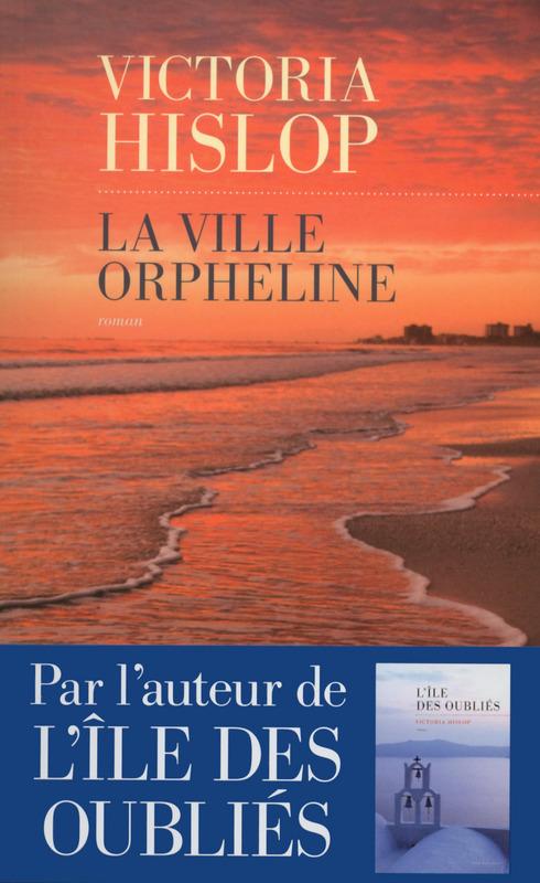 Victoria HISLOP La ville orpheline