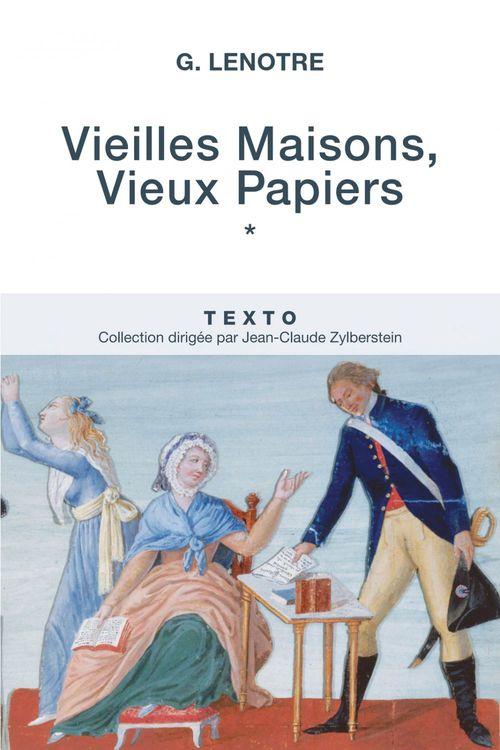 G Lenotre Vieilles Maisons, Vieux Papiers Tome 1
