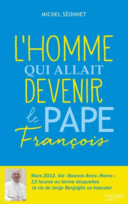 Michel Séonnet L'homme qui allait devenir le Pape François