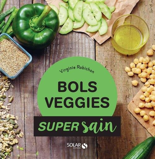 Virginie ROBICHON Bols veggies - super sain