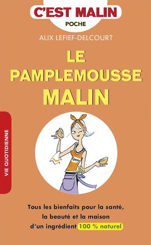 Alix Lefief-Delcourt Le pamplemousse malin