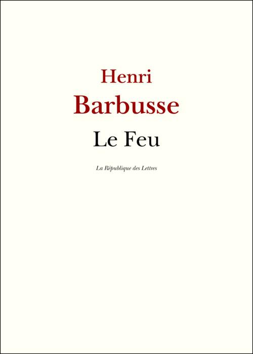Henri Barbusse Le Feu