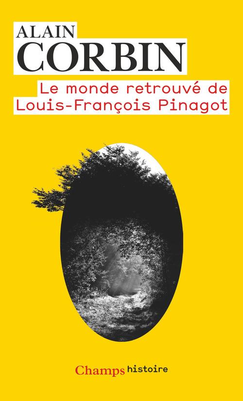 Alain Corbin Le monde retrouvé de Louis-François Pinagot