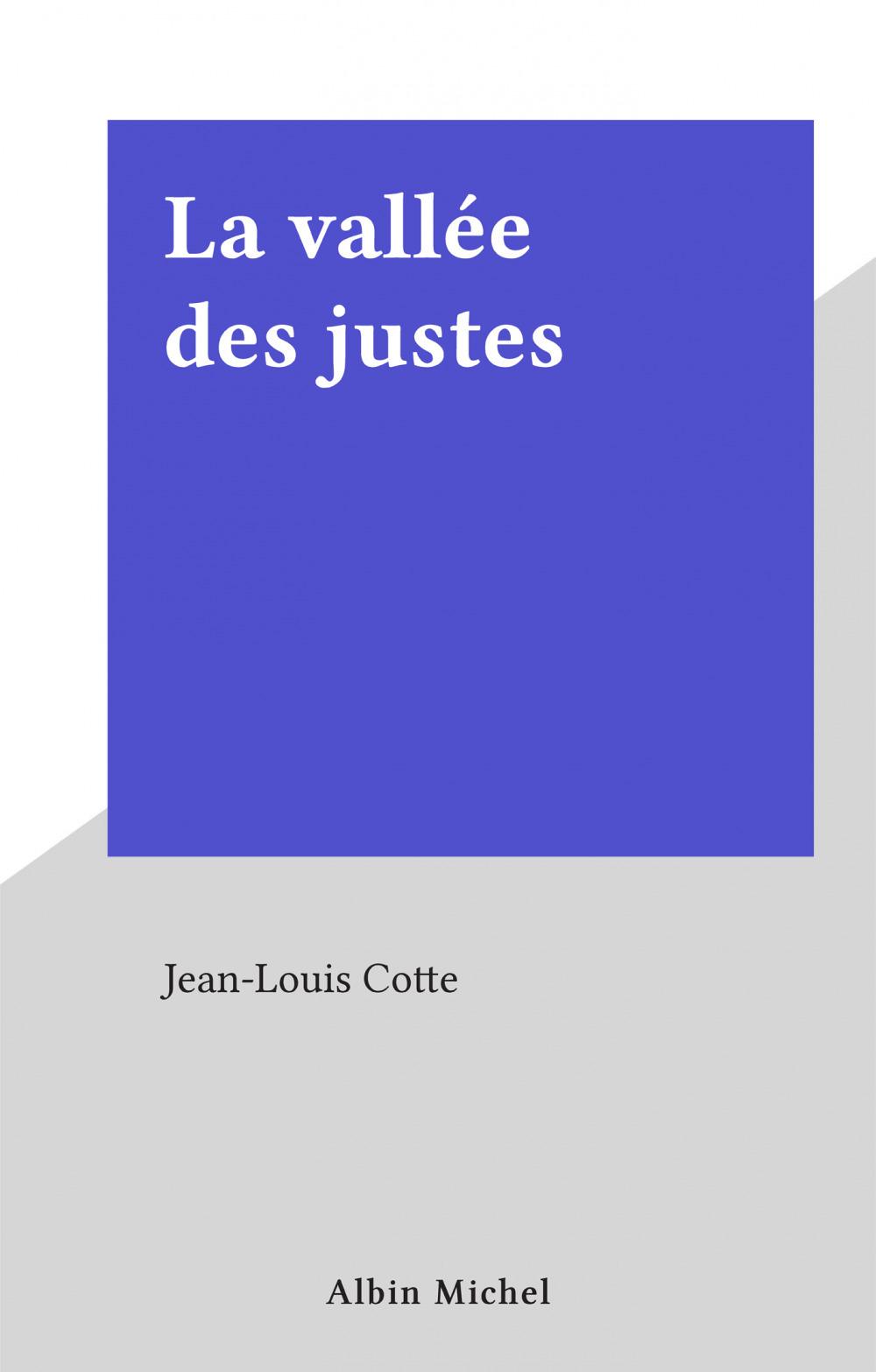 Jean-Louis Cotte La Vallée des justes