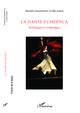 La danse flamenca ; techniques et esth�tiques