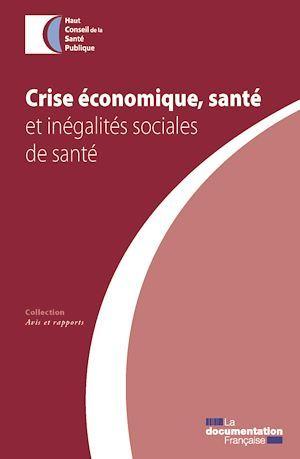 Haut conseil de la santé publique (HCSP) Crise économique, santé et inégalités sociales de santé