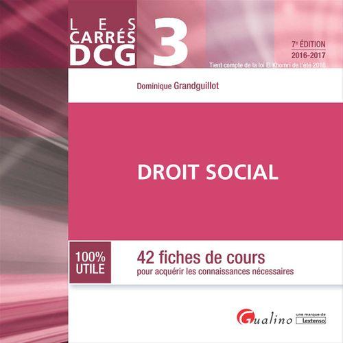 Dominique Grandguillot Les Carrés DCG 3 - Droit social - 7e édition 2016-2017