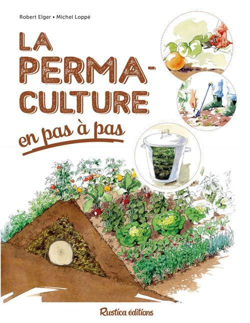 Robert Elger La permaculture en pas à pas