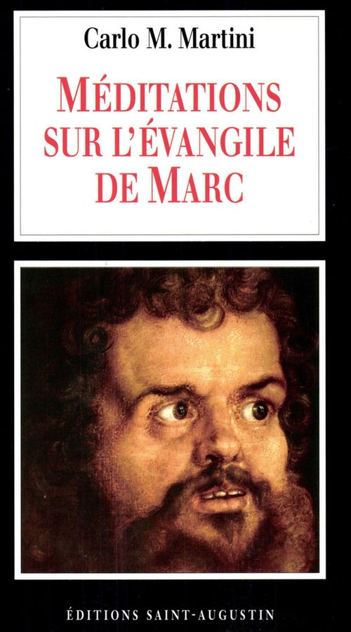 Carlo Maria Martini Méditations sur l'Evangile de Marc