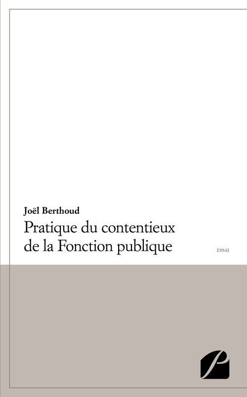 Joël Berthoud Pratique du contentieux de la Fonction publique