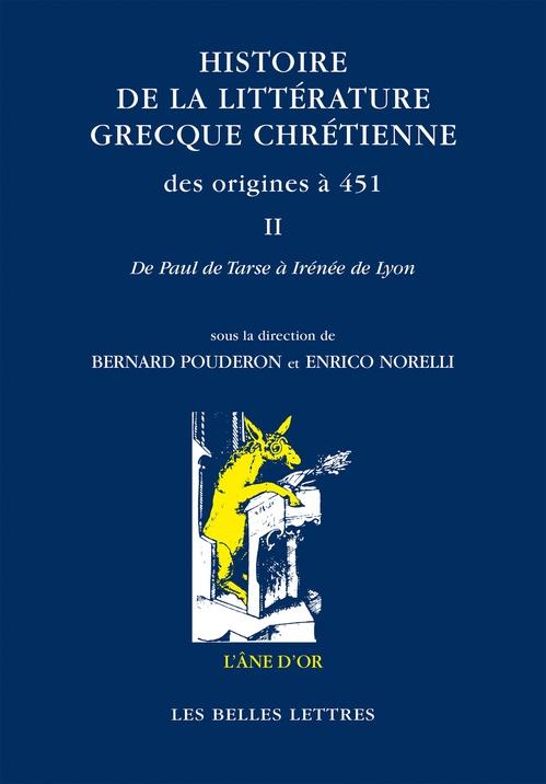 Bernard Pouderon Histoire de la littérature grecque chrétienne des origines à 451, Volume II