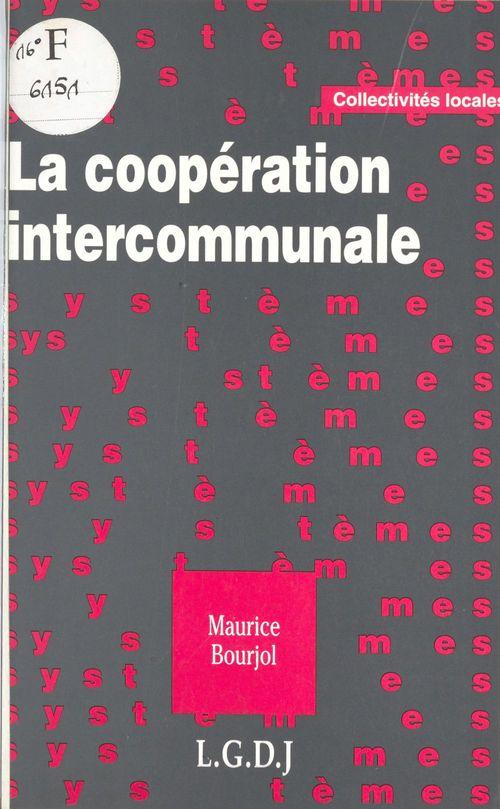 La Coopération intercommunale : les deux logiques